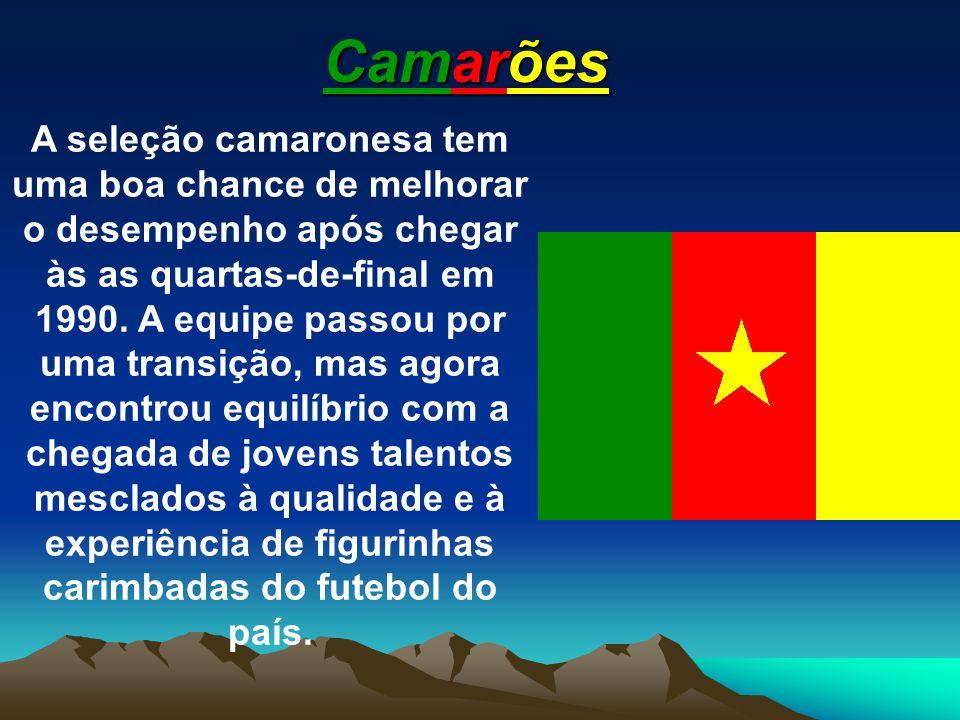 Camarões A seleção camaronesa tem uma boa chance de melhorar o desempenho após chegar às as quartas-de-final em 1990. A equipe passou por uma transiçã