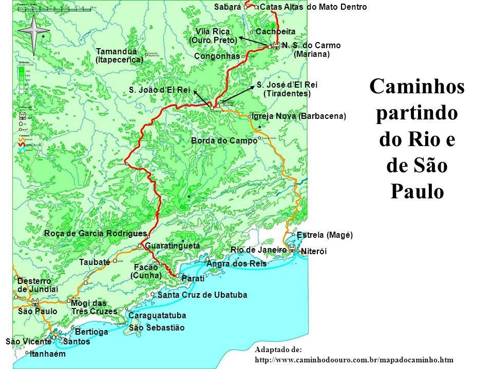 Rio das Contas Ouro Preto Juiz de Fora Taubaté Januária Sabará São João DEl Rei