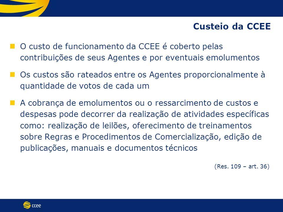 Custeio da CCEE O custo de funcionamento da CCEE é coberto pelas contribuições de seus Agentes e por eventuais emolumentos Os custos são rateados entr