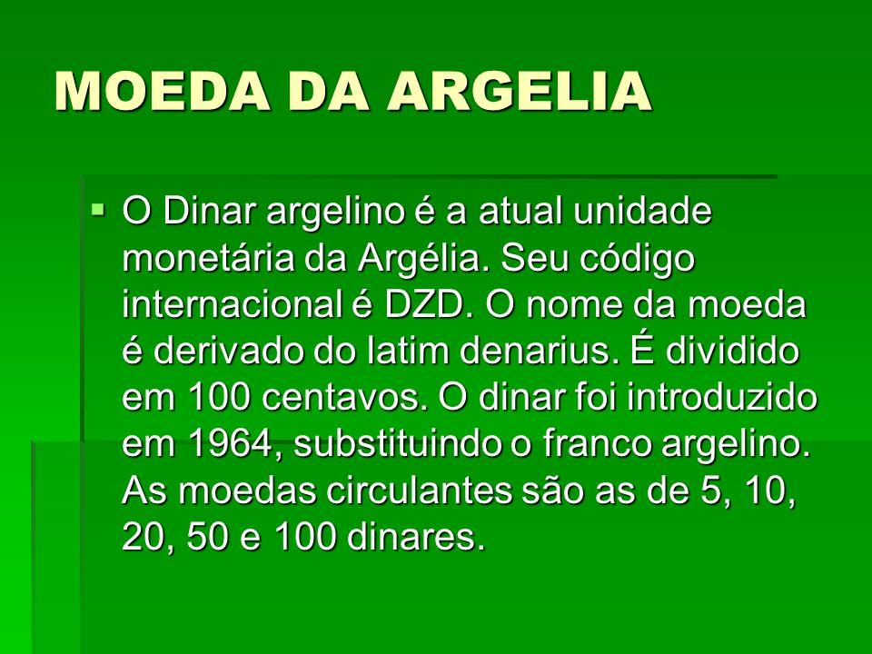 MOEDA DA ARGELIA O Dinar argelino é a atual unidade monetária da Argélia. Seu código internacional é DZD. O nome da moeda é derivado do latim denarius
