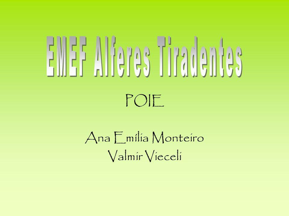 POIE Ana Emília Monteiro Valmir Vieceli