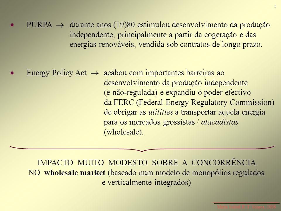 PURPA durante anos (19)80 estimulou desenvolvimento da produção independente, principalmente a partir da cogeração e das energias renováveis, vendida