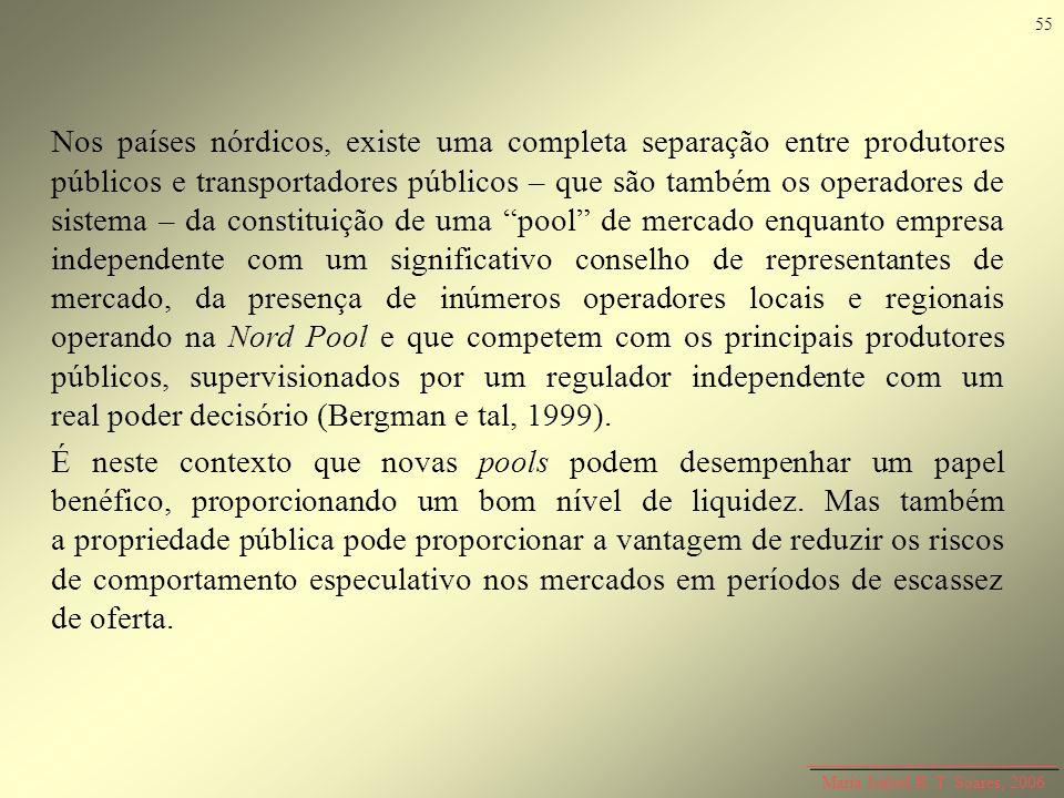 Maria Isabel R. T. Soares, 2006 Nos países nórdicos, existe uma completa separação entre produtores públicos e transportadores públicos – que são tamb