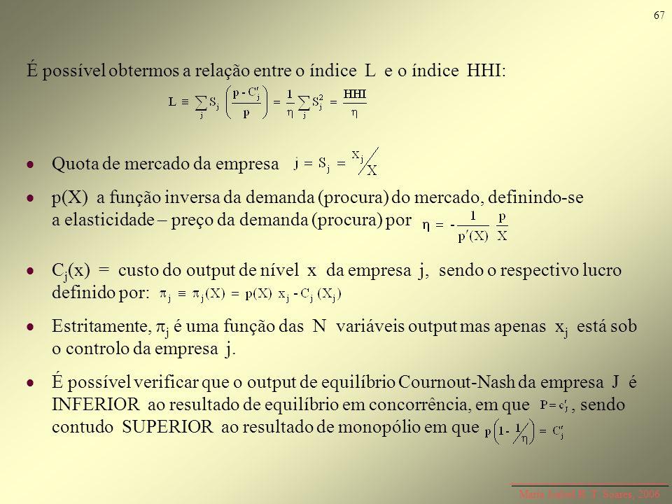 Maria Isabel R. T. Soares, 2006 É possível obtermos a relação entre o índice L e o índice HHI: Quota de mercado da empresa p(X) a função inversa da de