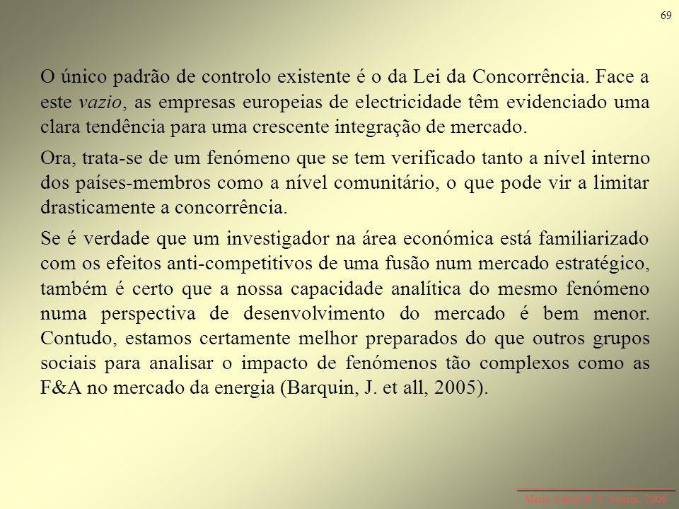 O único padrão de controlo existente é o da Lei da Concorrência. Face a este vazio, as empresas europeias de electricidade têm evidenciado uma clara t