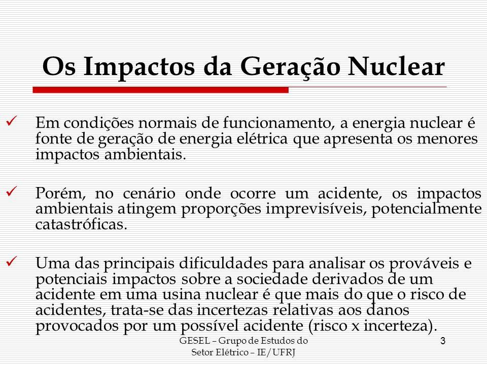 Os Impactos da Geração Nuclear Em condições normais de funcionamento, a energia nuclear é fonte de geração de energia elétrica que apresenta os menore