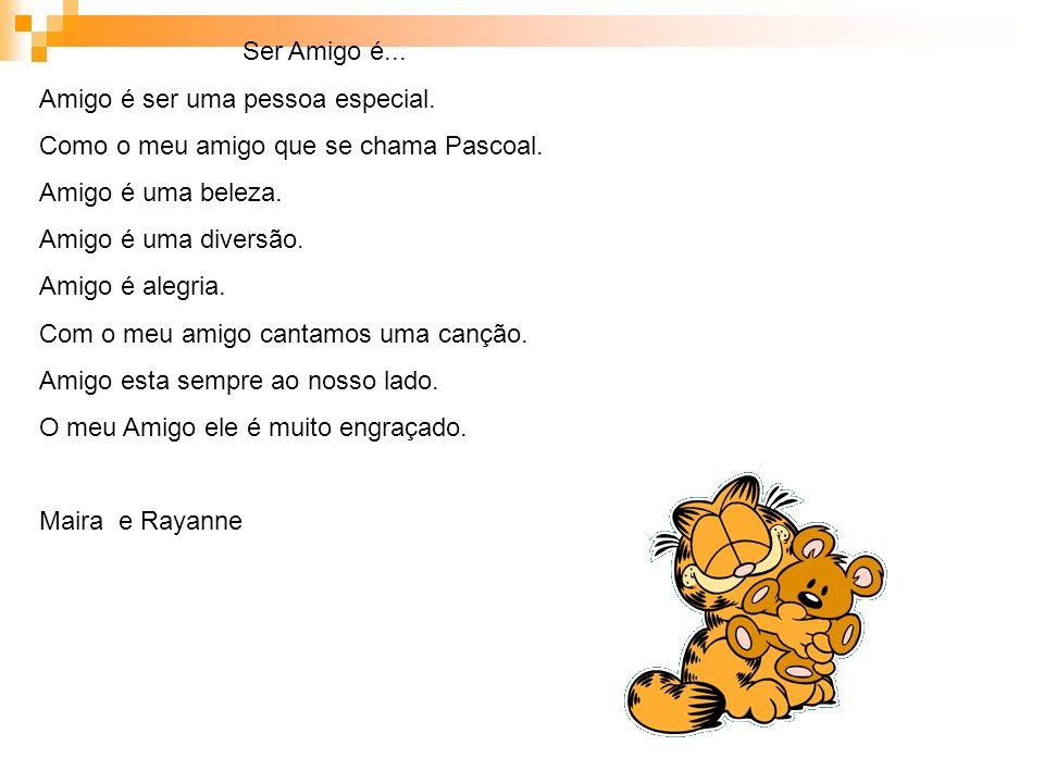 Poema Amigo não é aquele Que enxuga as suas lagrimas E sim aquele que não Deixá-las caírem