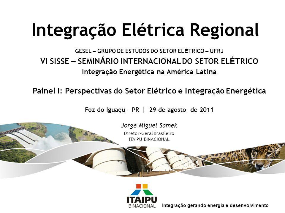 Integração Elétrica Regional Integração gerando energia e desenvolvimento GESEL – GRUPO DE ESTUDOS DO SETOR EL É TRICO – UFRJ VI SISSE – SEMIN Á RIO I