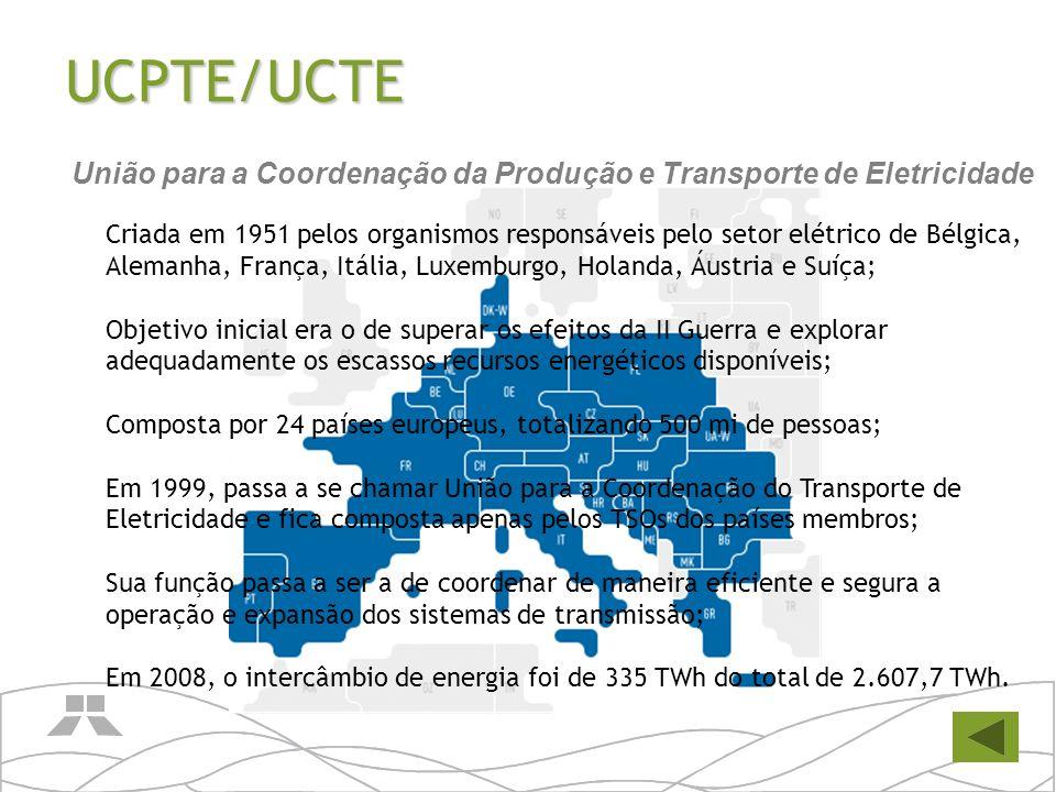 UCPTE/UCTE Criada em 1951 pelos organismos responsáveis pelo setor elétrico de Bélgica, Alemanha, França, Itália, Luxemburgo, Holanda, Áustria e Suíça