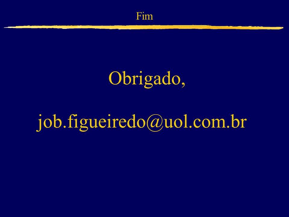 Obrigado, job.figueiredo@uol.com.br Fim