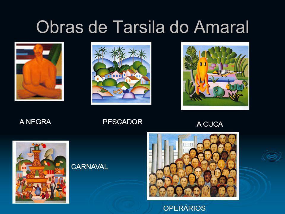 Obras de Tarsila do Amaral A NEGRA A CUCA OPERÁRIOS CARNAVAL PESCADOR A CUCA