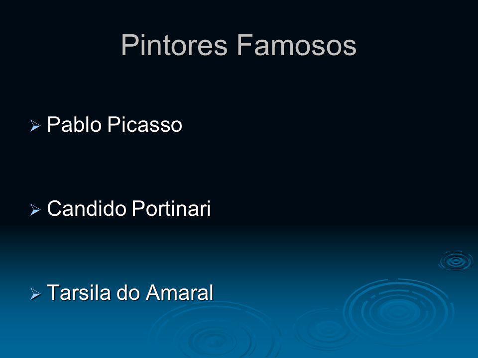 Pintores Famosos Pablo Picasso Pablo Picasso Candido Portinari Candido Portinari Tarsila do Amaral Tarsila do Amaral