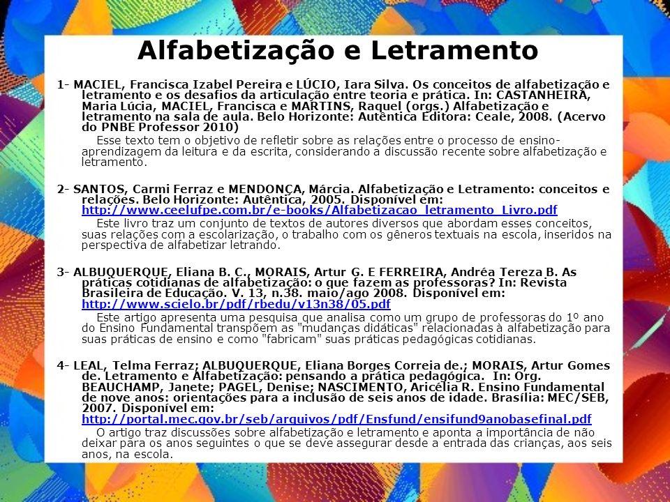 Alfabetização e Letramento 1- MACIEL, Francisca Izabel Pereira e LÚCIO, Iara Silva. Os conceitos de alfabetização e letramento e os desafios da articu