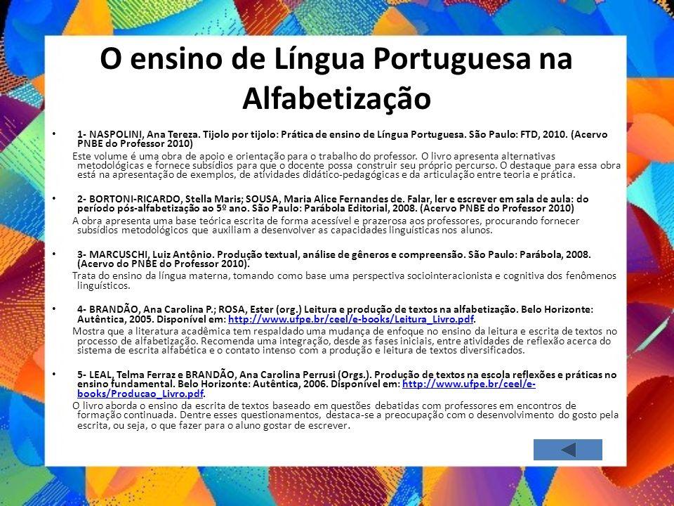 O ensino de Língua Portuguesa na Alfabetização 1- NASPOLINI, Ana Tereza. Tijolo por tijolo: Prática de ensino de Língua Portuguesa. São Paulo: FTD, 20