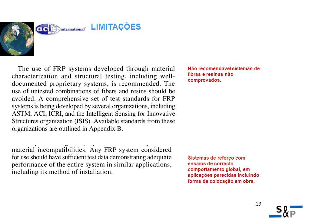 13 LIMITAÇÕES Não recomendável sistemas de fibras e resinas não comprovados.