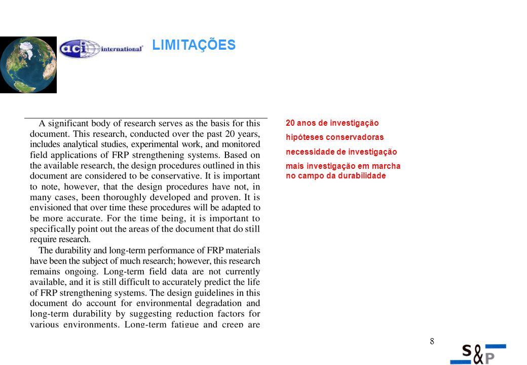 8 20 anos de investigação hipóteses conservadoras necessidade de investigação mais investigação em marcha no campo da durabilidade LIMITAÇÕES