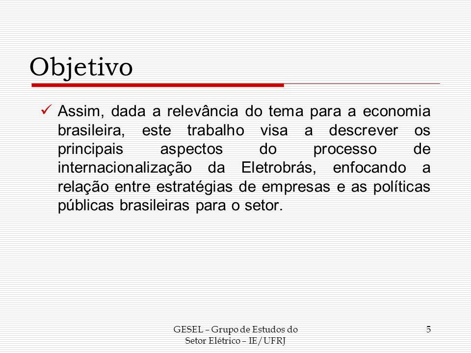 O Caso Eletrobras GESEL – Grupo de Estudos do Setor Elétrico – IE/UFRJ 16