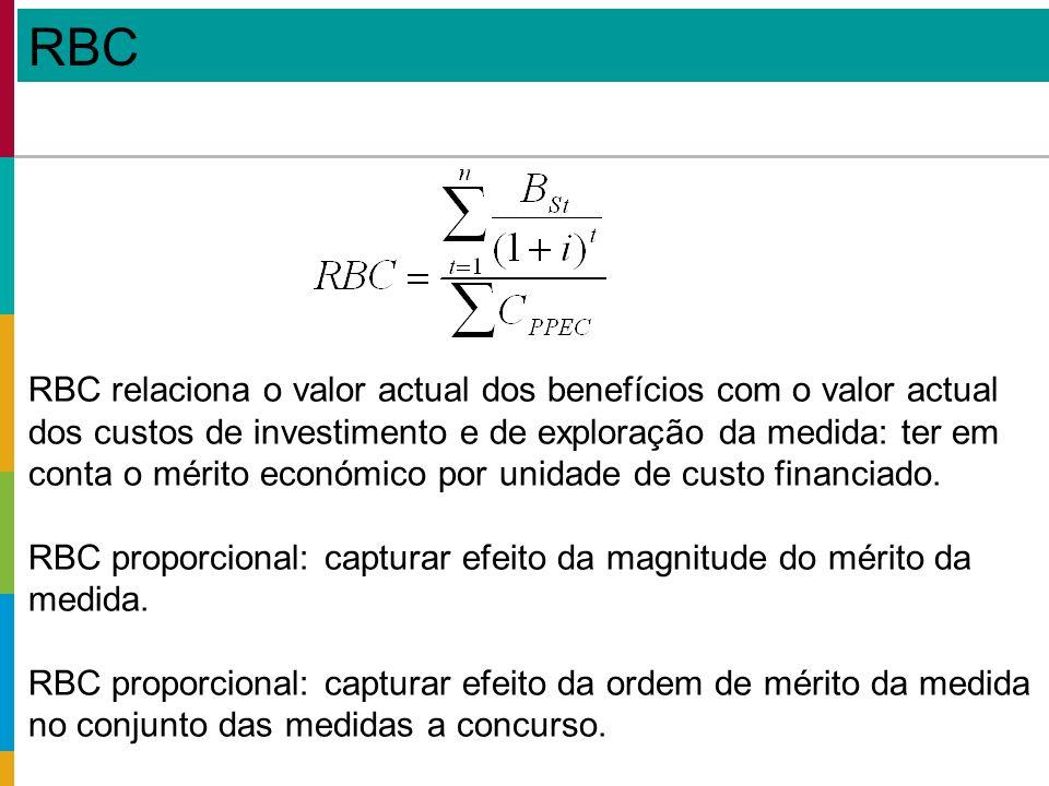 RBC RBC relaciona o valor actual dos benefícios com o valor actual dos custos de investimento e de exploração da medida: ter em conta o mérito económico por unidade de custo financiado.