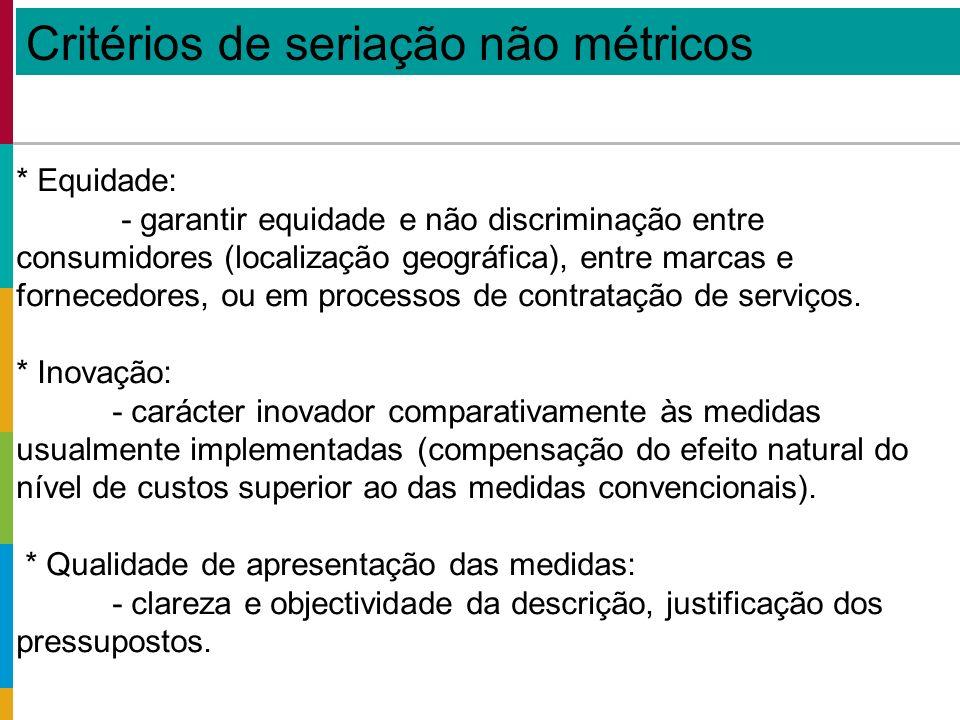 * Equidade: - garantir equidade e não discriminação entre consumidores (localização geográfica), entre marcas e fornecedores, ou em processos de contratação de serviços.