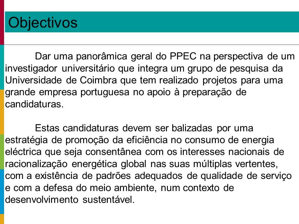 Benefícios globais Efeito multiplicador: captação de investimento dos promotores e seus parceiros: PPEC - 23 M Promotores/parceiros - 4,7 M Comparticipação dos consumidores beneficiários - 9,1 M (grau de comprometimento e empenho na eficiência energética)