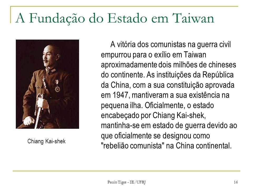 A Fundação do Estado em Taiwan A vitória dos comunistas na guerra civil empurrou para o exílio em Taiwan aproximadamente dois milhões de chineses do c