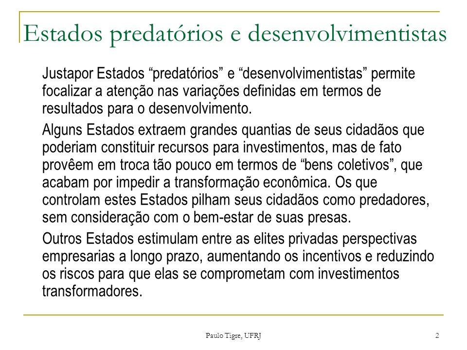 Estados predatórios e desenvolvimentistas Justapor Estados predatórios e desenvolvimentistas permite focalizar a atenção nas variações definidas em te
