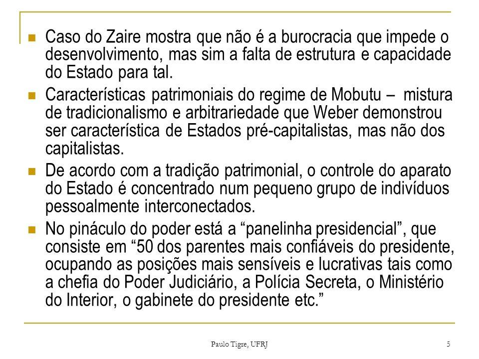 Paulo Tigre, UFRJ 5 Caso do Zaire mostra que não é a burocracia que impede o desenvolvimento, mas sim a falta de estrutura e capacidade do Estado para