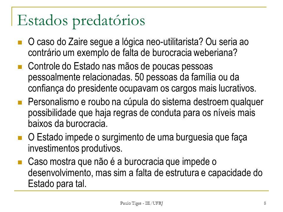 Estados predatórios O caso do Zaire segue a lógica neo-utilitarista? Ou seria ao contrário um exemplo de falta de burocracia weberiana? Controle do Es