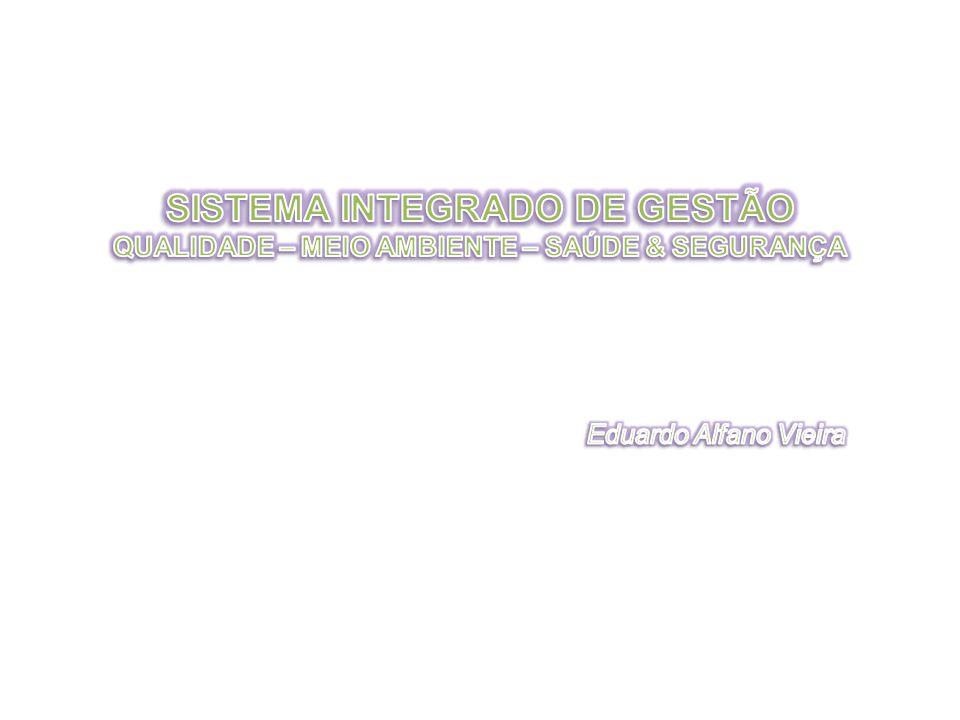 OS BENEFÍCIOS DE UM SISTEMA INTEGRADO DE GESTÃO BENEFÍCIOS ESTRATÉGICOS – TODOS OS SISTEMAS SÃO VISTOS COMO PARTE DE UM SISTEMA DE GESTÃO GLOBAL, CONTRIBUINDO PARA A MELHORIA CONTÍNUA DE RESULTADOS DA ORGANIZAÇÃO.