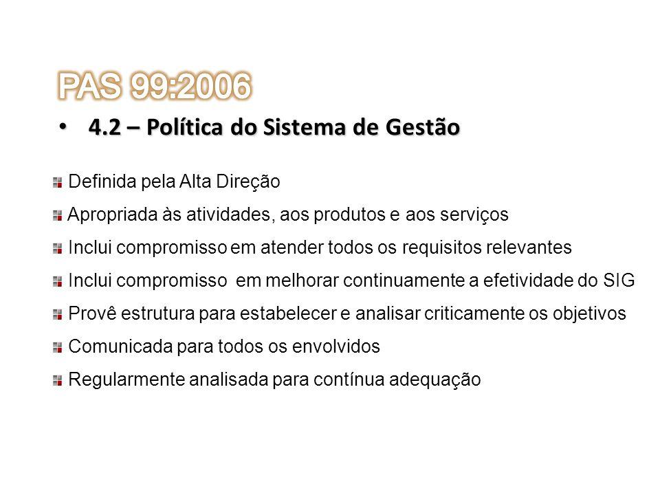 4.2 – Política do Sistema de Gestão 4.2 – Política do Sistema de Gestão Definida pela Alta Direção Apropriada às atividades, aos produtos e aos serviç