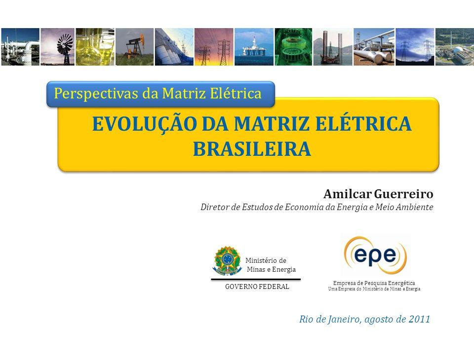 Rio de Janeiro, agosto de 2011 Amilcar Guerreiro Diretor de Estudos de Economia da Energia e Meio Ambiente Empresa de Pesquisa Energética Uma Empresa