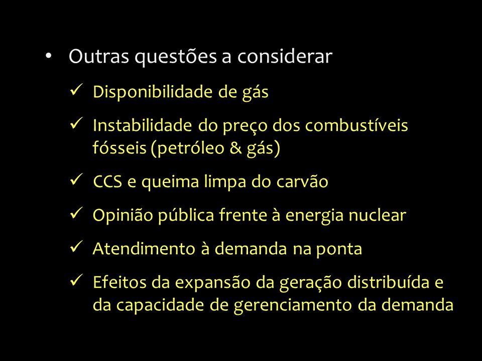 Outras questões a considerar Disponibilidade de gás Instabilidade do preço dos combustíveis fósseis (petróleo & gás) CCS e queima limpa do carvão Opin