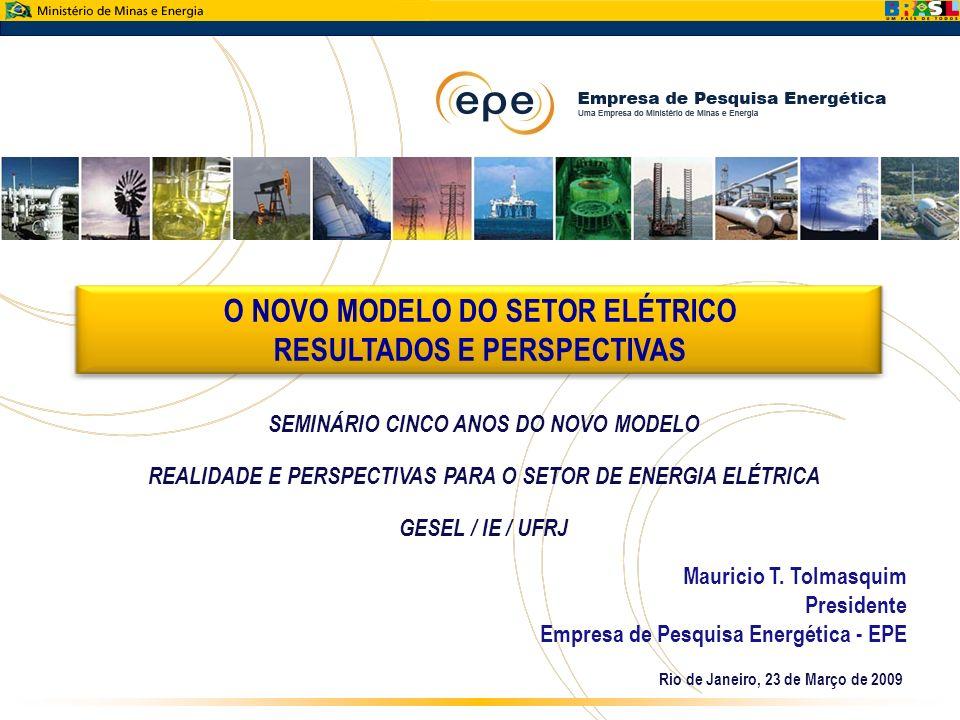 O NOVO MODELO DO SETOR ELÉTRICO RESULTADOS E PERSPECTIVAS SEMINÁRIO CINCO ANOS DO NOVO MODELO REALIDADE E PERSPECTIVAS PARA O SETOR DE ENERGIA ELÉTRIC