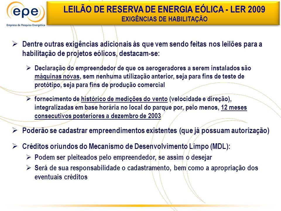 Dentre outras exigências adicionais às que vem sendo feitas nos leilões para a habilitação de projetos eólicos, destacam-se: Declaração do empreendedo