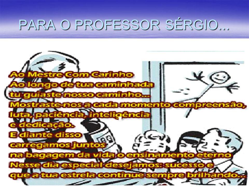 PARA O PROFESSOR SÉRGIO RAQUEL