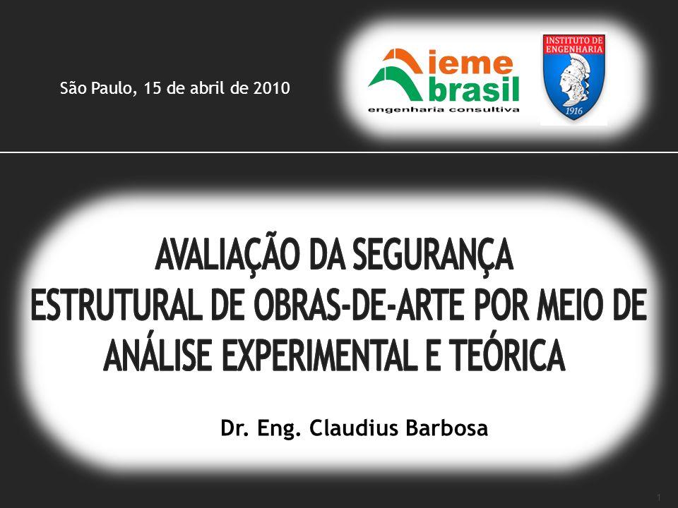 1 São Paulo, 15 de abril de 2010 Dr. Eng. Claudius Barbosa