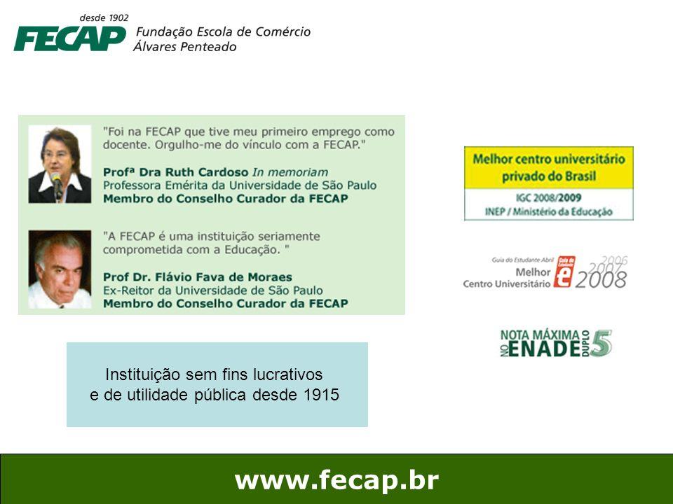 31 www.fecap.br Instituição sem fins lucrativos e de utilidade pública desde 1915