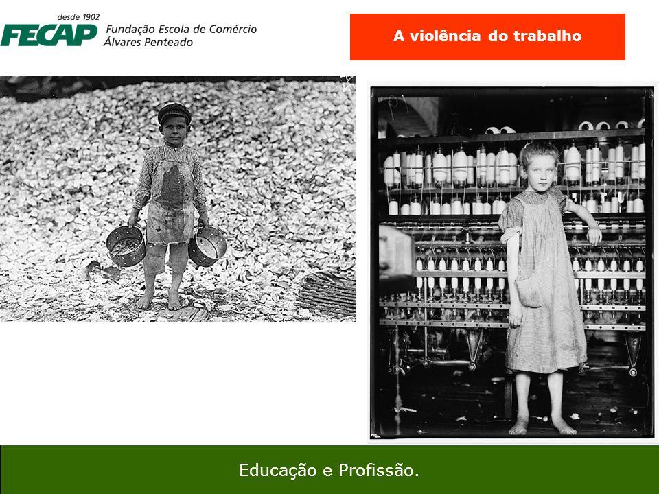 5 45 Educação e Profissão. A violência do trabalho