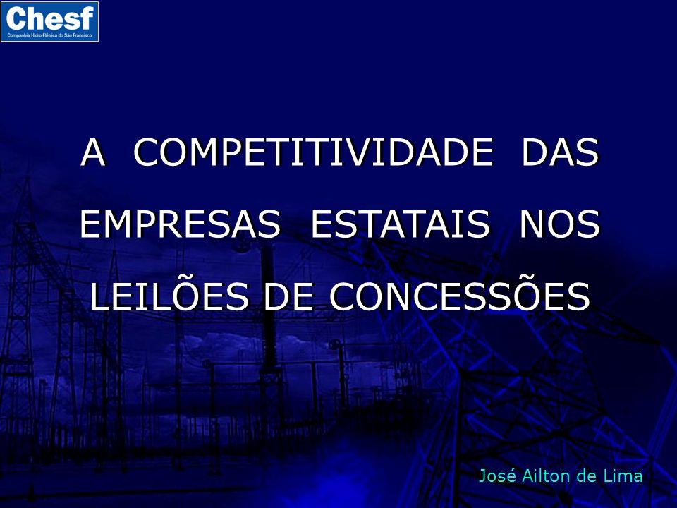 A COMPETITIVIDADE DAS EMPRESAS ESTATAIS NOS LEILÕES DE CONCESSÕES José Ailton de Lima