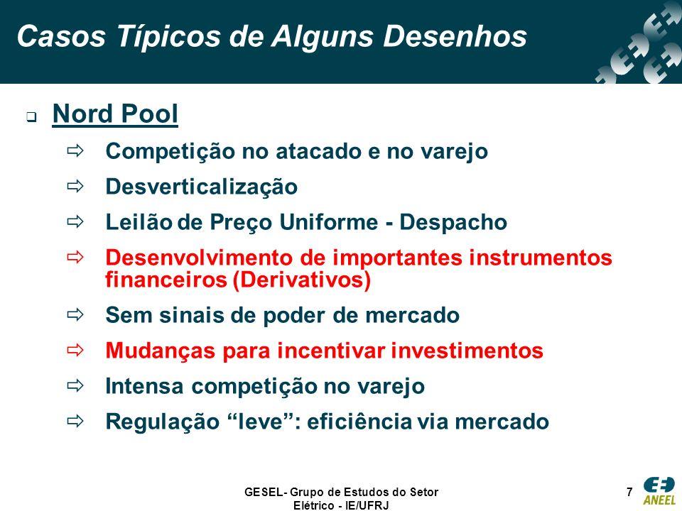 GESEL- Grupo de Estudos do Setor Elétrico - IE/UFRJ 7 Casos Típicos de Alguns Desenhos Nord Pool Competição no atacado e no varejo Desverticalização L