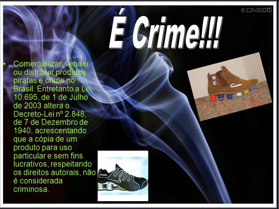 Comercializar, vender ou distribuir produtos piratas é crime no Brasil. Entretanto a Lei 10.695, de 1 de Julho de 2003 altera o Decreto-Lei nº 2.848,