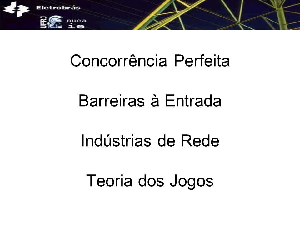 O Setor Elétrico no Brasil - Barreiras à Entrada - Vantagem Absoluta de Custo Preferência dos Consumidores Economia de Escala Elevado Requerimento de Capital Inicial Barreiras à Saída