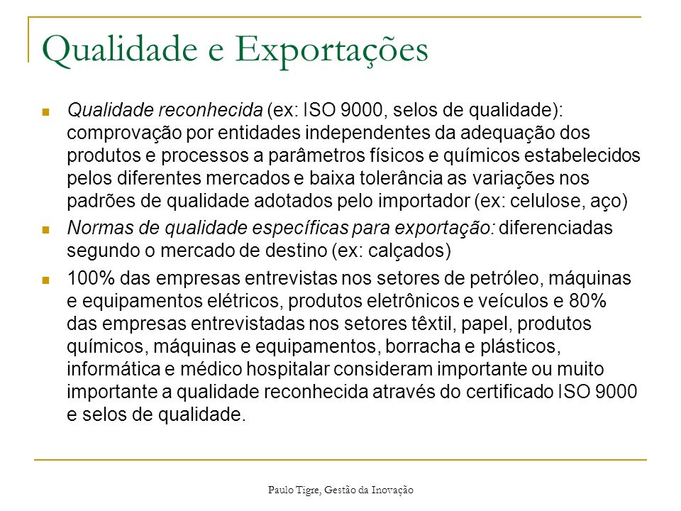 Paulo Tigre, Gestão da Inovação Qualidade e Exportações Qualidade reconhecida (ex: ISO 9000, selos de qualidade): comprovação por entidades independen
