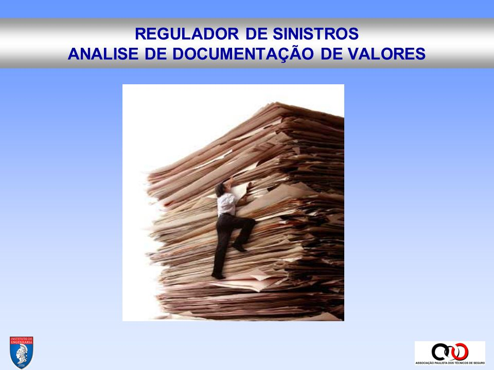 REGULADOR DE SINISTROS ANALISE DE DOCUMENTAÇÃO DE VALORES