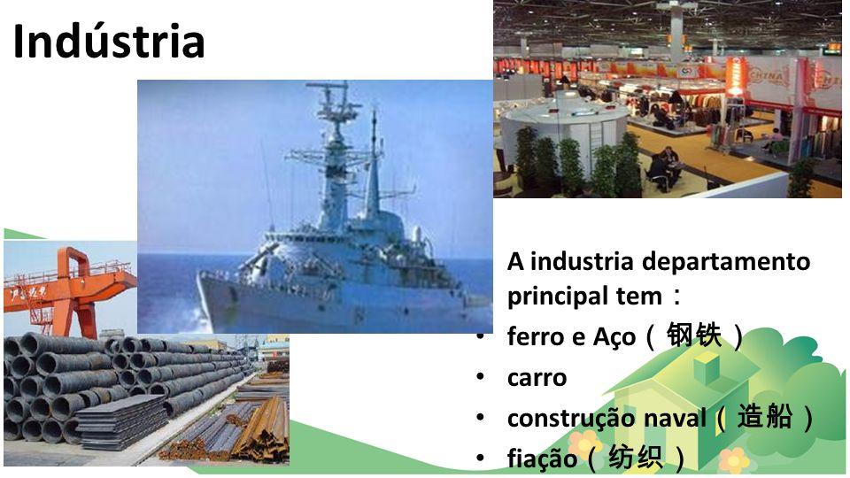 Indústria A industria departamento principal tem ferro e Aço carro construção naval fiação