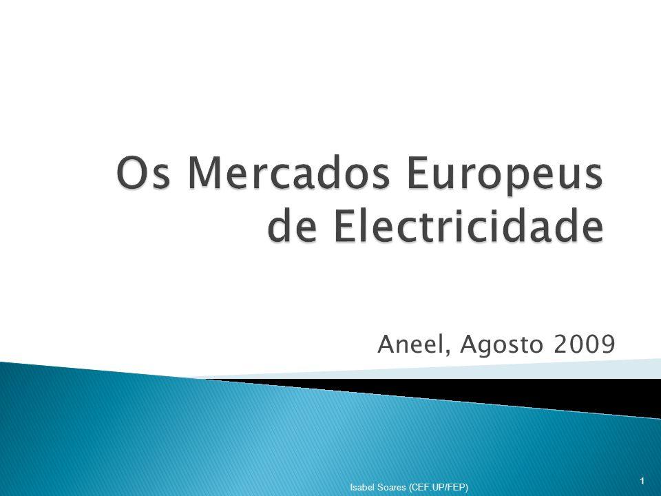 Aneel, Agosto 2009 Isabel Soares (CEF.UP/FEP) 1