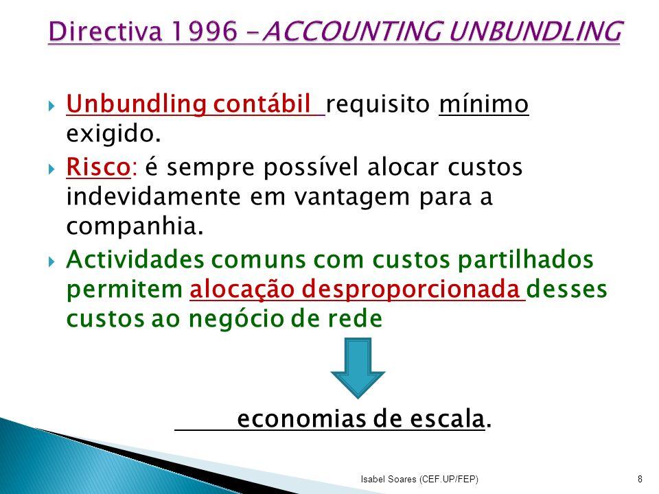 Unbundling contábil requisito mínimo exigido. Risco: é sempre possível alocar custos indevidamente em vantagem para a companhia. Actividades comuns co