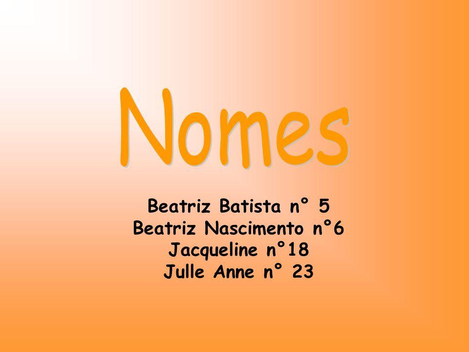 Beatriz Batista n° 5 Beatriz Nascimento n°6 Jacqueline n°18 Julle Anne n° 23