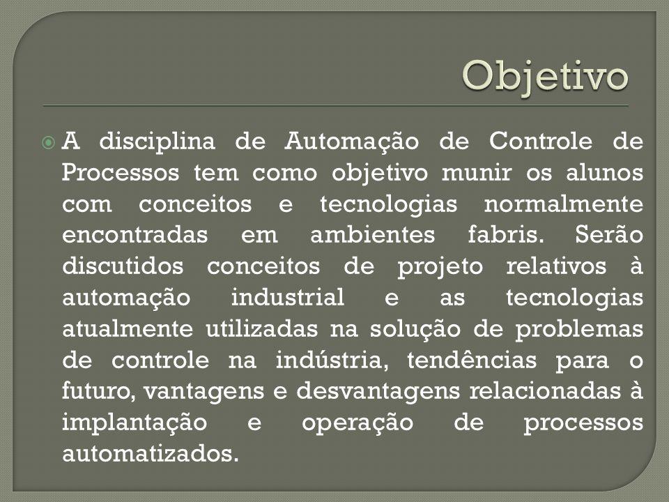 Conceitos de regulagem automática, ações de controle, análise e projeto de sistemas de controle.