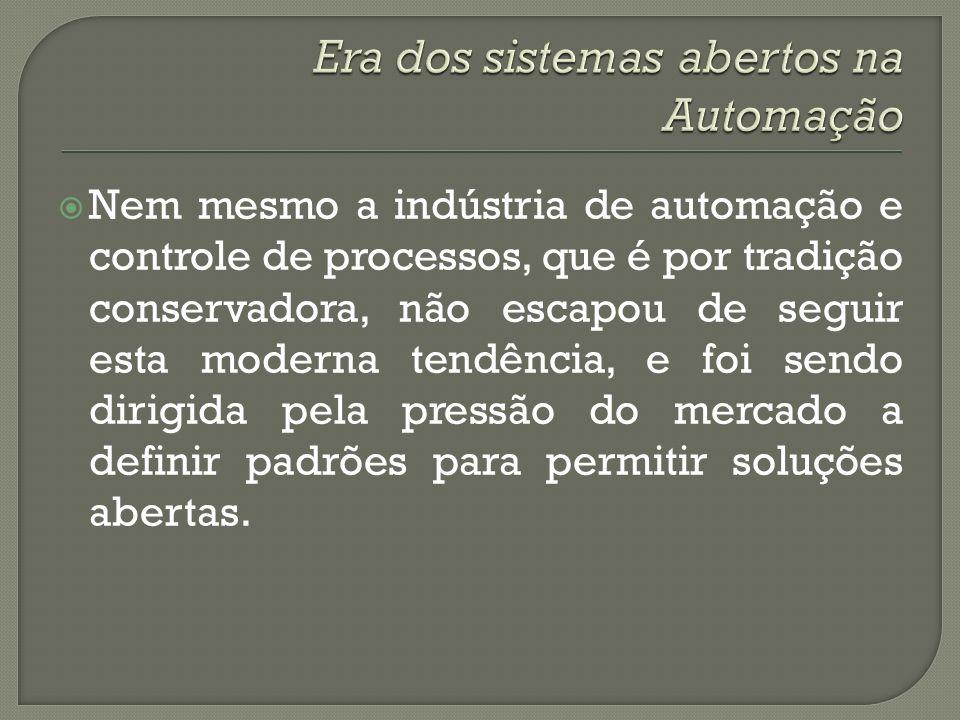 Nem mesmo a indústria de automação e controle de processos, que é por tradição conservadora, não escapou de seguir esta moderna tendência, e foi sendo